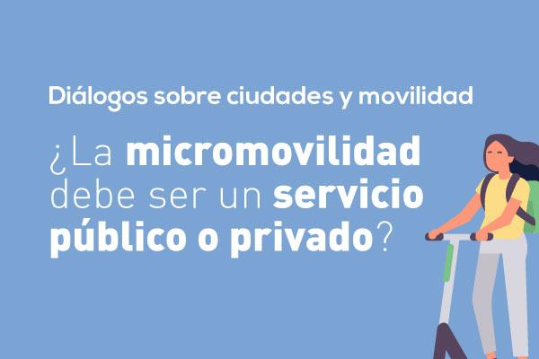 ¿La micromovilidad debe ser un servicio público o un servicio privado?