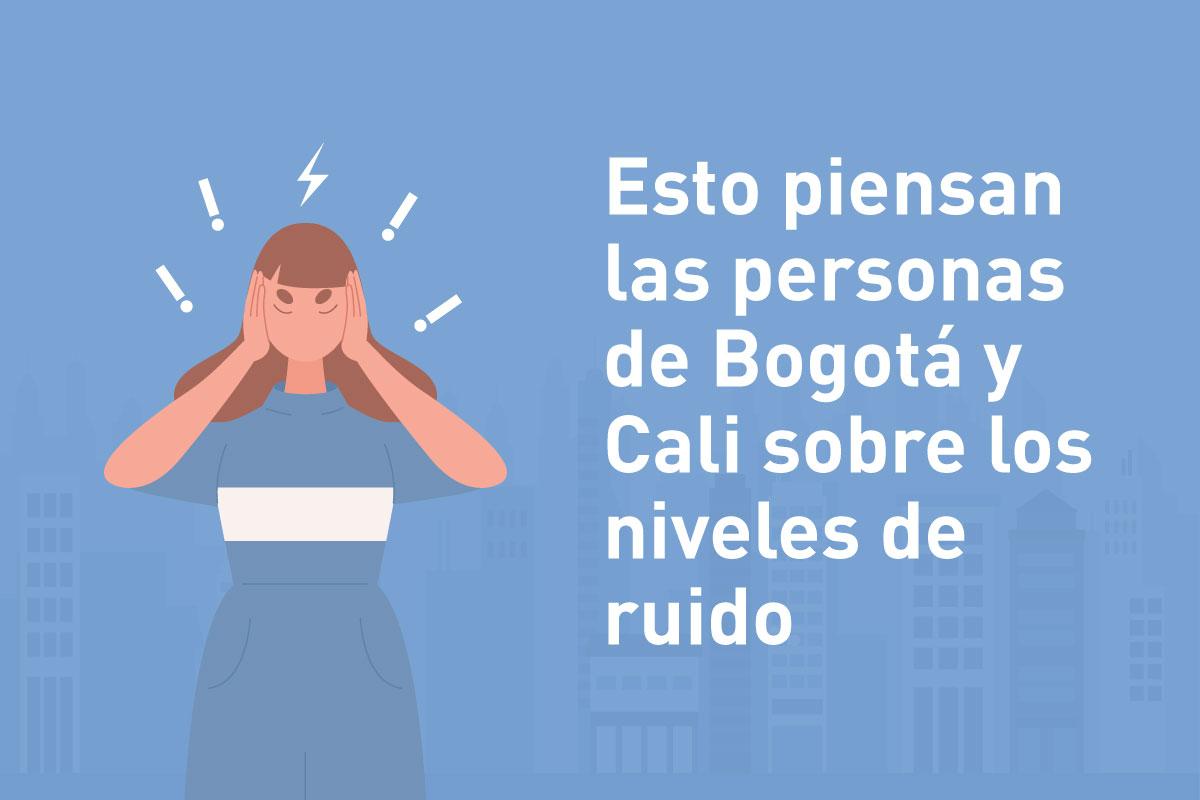 ¿Cómo afecta el ruido a las personas de Bogotá y Cali?